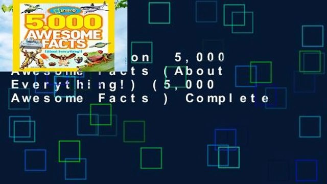 Full version  5,000 Awesome Facts (About Everything!) (5,000 Awesome Facts ) Complete