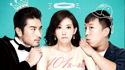 【Movie】Say Yes Engsub   101次求婚(Bo Huang, Hailu Qin,Xun Wang,Chiling Lin,Godfrey Gao)