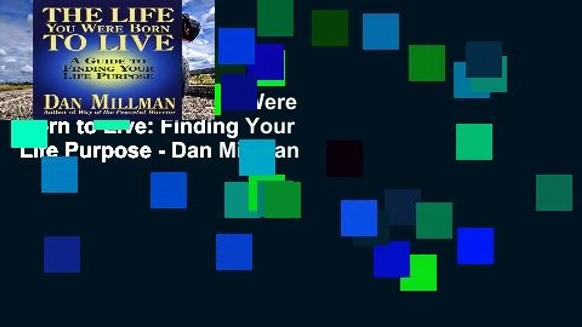 Popular The Life You Were Born to Live: Finding Your Life Purpose - Dan Millman