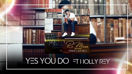 Prince Kaybee - Yes You Do