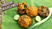 Tandoori Gobi Recipe - How To Make Tandoori Cauliflower - Traditional Maharashtrian Recipe - Varun