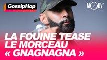 """La Fouine tease le morceau """"Gnagnagna"""""""