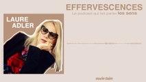 Podcast Effervescences : Laure Adler, organique et brute