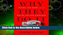 Why They Do It: Inside the Mind of the White-Collar Criminal Complete