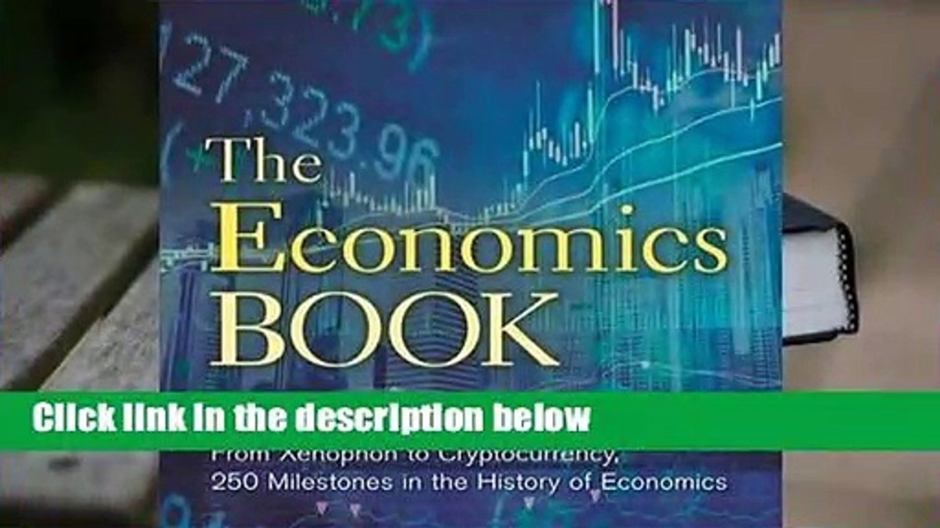 Full E-book  The Economics Book: From Xenophon to Cryptocurrency, 250 Milestones in the History