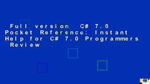 Full version  C# 7.0 Pocket Reference: Instant Help for C# 7.0 Programmers  Review