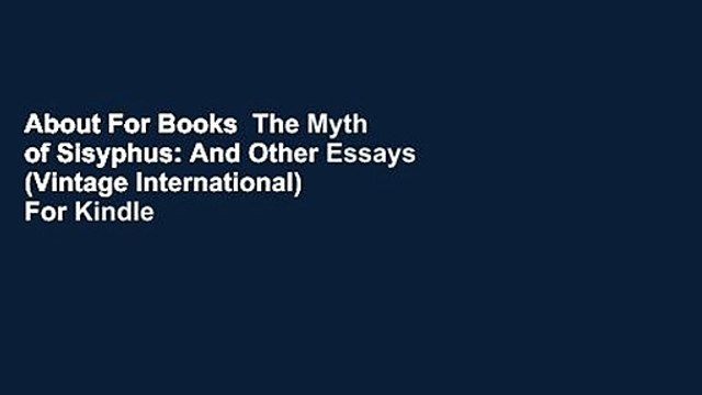 About For Books  The Myth of Sisyphus: And Other Essays (Vintage International)  For Kindle