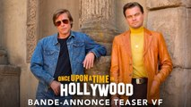 Once Upon a Time… in Hollywood Bande-annonce Teaser VF (Thriller 2019) Leonardo DiCaprio, Brad Pitt