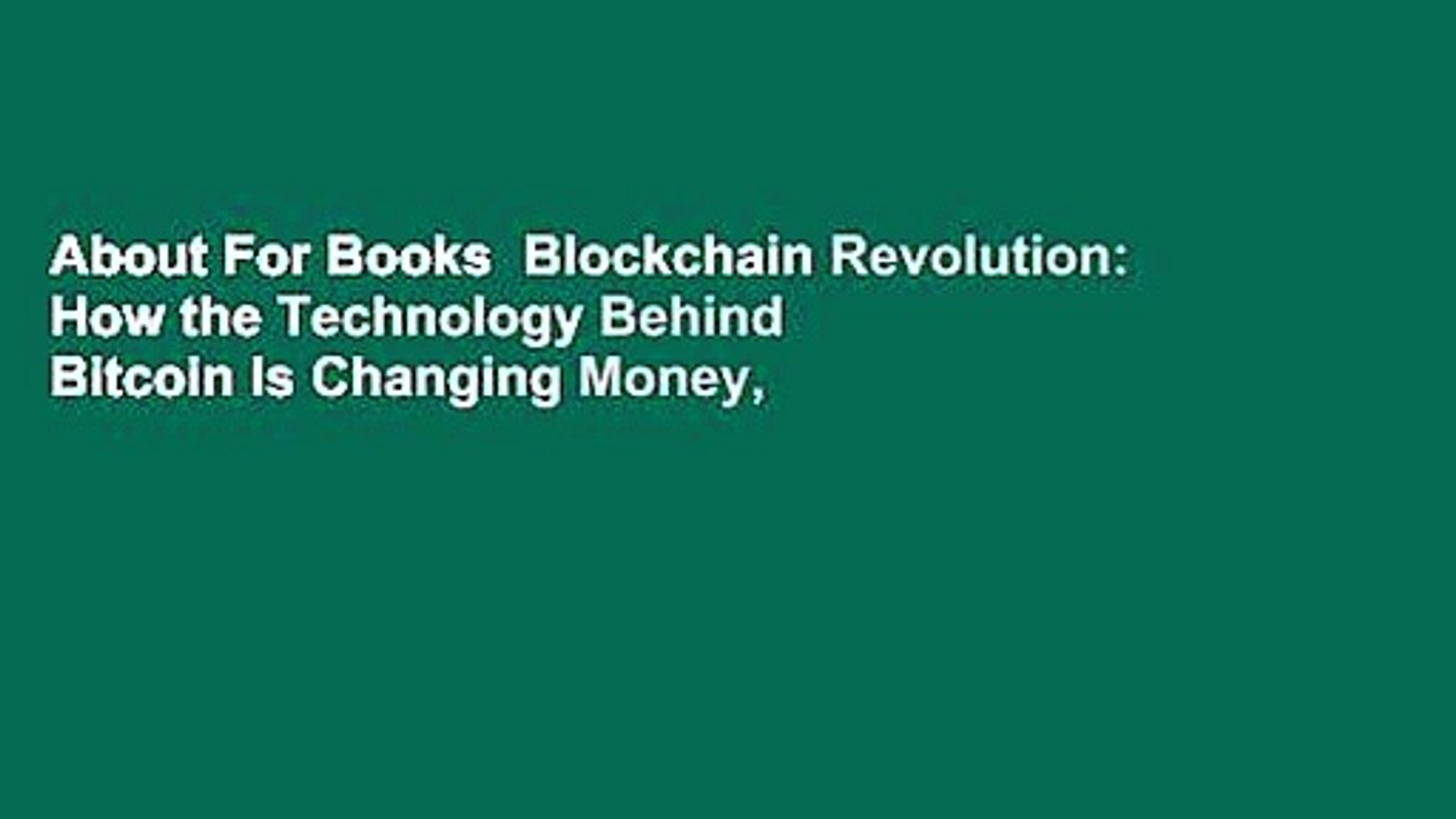 About For Books  Blockchain Revolution: How the Technology Behind Bitcoin Is Changing Money,