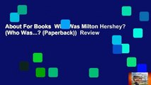 About For Books  Who Was Milton Hershey? (Who Was...? (Paperback))  Review