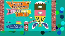 Full version  Two Scoops of Django 1.11: Best Practices for the Django Web Framework  Review