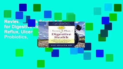 Review  Dr. M's Seven-X Plan for Digestive Health: Acid Reflux, Ulcers, Hiatal Hernia, Probiotics,