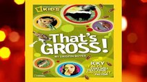 Full version  That's Gross!: Icky Facts That Will Test Your Gross-Out Factor  Best Sellers Rank :