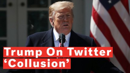 Watch: Trump Says There's 'Collusion' Involving Social Media Companies Against Conservatives