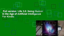Full version  Life 3.0: Being Human in the Age of Artificial Intelligence  For Kindle
