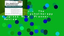 About For Books  The Adolescent Psychotherapy Progress Notes Planner  Review