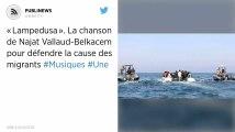 «Lampedusa». La chanson de Najat Vallaud-Belkacem pour défendre la cause des migrants.