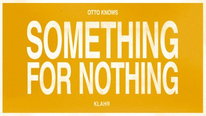 Otto Knows - Something For Nothing