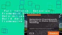 Full version  Selenium Framework Design in Data-Driven Testing: Build data-driven test frameworks