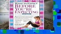 Popular What to Expect Before You're Expecting: The Complete Guide to Getting Pregnant - Heidi