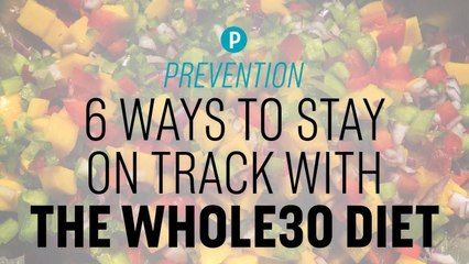 6 Ways To Stay On Track With The Whole30 Diet