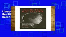 Library  Lie Too Big to Fail, A; The Real History of the Assassination of Robert F. Kennedy - Lisa