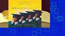 R.E.A.D Brainwashed: How Universities Indoctrinate America's Youth D.O.W.N.L.O.A.D