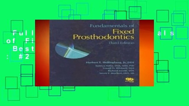 Full version  Fundamentals of Fixed Prosthodontics  Best Sellers Rank : #2