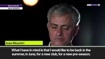(Subtitled) Mourinho targets June return as he rejects 'three or four' job offers