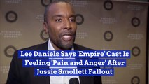 Lee Daniels Reveals Empire Cast Angry Over Jussie Smollett Issues