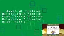 Asset Allocation: Balancing Financial Risk, Fifth Edition: Balancing Financial Risk, Fifth