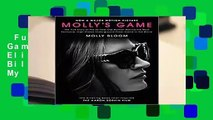 Full version  Molly's Game: From Hollywood's Elite to Wall Street's Billionaire Boys Club, My