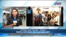 Hari Terakhir Uji Coba MRT, Penumpukan Penumpang Sempat Terjadi