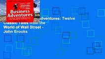 Popular Business Adventures: Twelve Classic Tales from the World of Wall Street - John Brooks