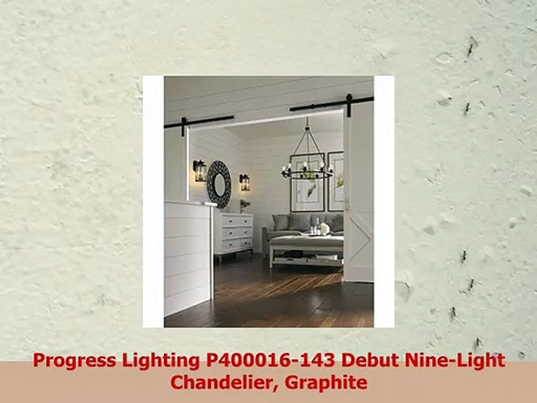Progress Lighting P400016-143 Debut Nine-Light Chandelier Graphite