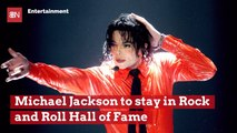 Michael Jackson Will Not Be Kicked Out Of The Hall Of Fame