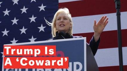 Kirsten Gillibrand Calls President Trump A 'Coward' In First Campaign Speech
