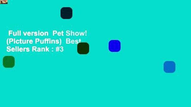 Full version  Pet Show! (Picture Puffins)  Best Sellers Rank : #3