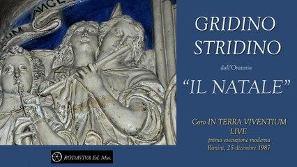 Coro In Terra Viventium - GRIDINO STRIDINO - dall'oratorio IL NATALE