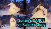 Sonam's DANCE on Kalank's 'Ghar More Pardesiya' will AMAZE You