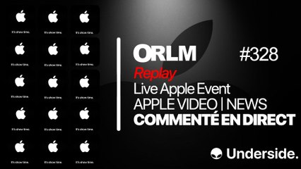 ORLM-328 : Live Apple Event Apple Video News commenté en direct le 25/03 à partir de 17h30 (2)