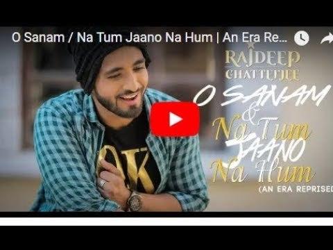 O Sanam / Na Tum Jaano Na Hum    An Era Reprised   RAJDEEP CHATTERJEE