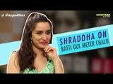 'I Had Fun Playing Lalita Nautiyal', Shraddha On Batti Gul Meter Chalu'