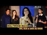 Bollywood Buzz With SRK, Alia & Sara   Shah Rukh Khan   Alia Bhatt   Sara Ali Khan