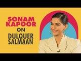 Sonam Kapoor Finds Dulquer Salmaan Cute | Sonam Kapoor | Dulquer Salmaan