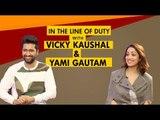Honest Confessions With Vicky Kaushal & Yami Gautam   Uri