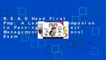 R.E.A.D Head First Pmp: A Learner's Companion to Passing the Project Management Professional Exam