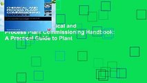 Full version  Chemical and Process Plant Commissioning Handbook: A Practical Guide to Plant