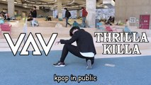【KY▶︎ KPOP IN PUBLIC】VAV — Thrilla Killa DANCE COVER