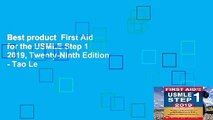 Best product  First Aid for the USMLE Step 1 2019, Twenty-Ninth Edition - Tao Le